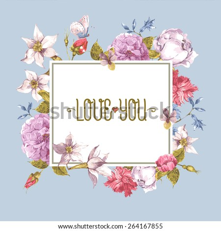 Vintage Gentle Spring Watercolor Greeting Card with Blooming Flowers. Love You with Place for Your Text. Roses, Wildflowers, Vector Illustration - stock vector