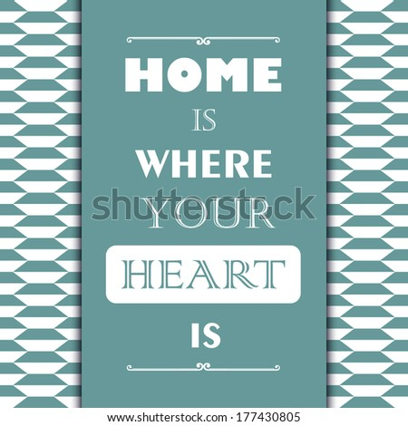 "Vintage gift card with quote ""Home is where your heart is"" - stock vector"