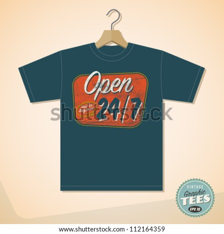 Vintage Graphic T-shirt design - Open 24/7 - Vector EPS10. Grunge effects can be easily removed for a cleaner look. - stock vector