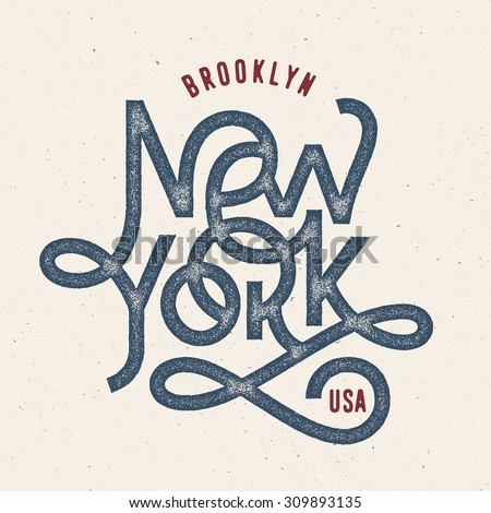 Vintage Hand lettered textured New York brooklyn t shirt apparel fashion print Retro old school tee graphics Custom type design Hand drawn typographic composition Wall decor art poster - stock vector