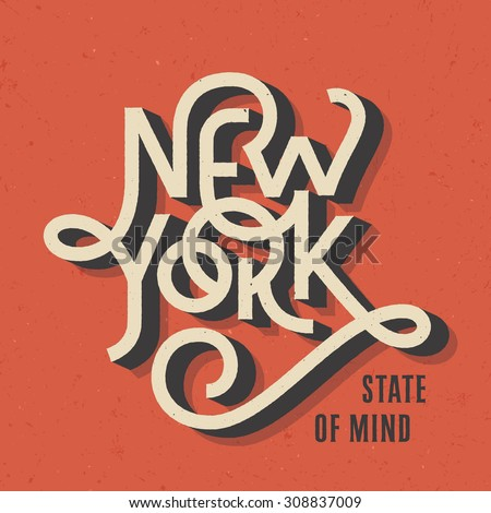 Vintage Hand lettered textured New York state of mind t shirt apparel fashion print Retro old school tee graphics Custom type design Hand drawn typographic composition Wall decor art poster - stock vector