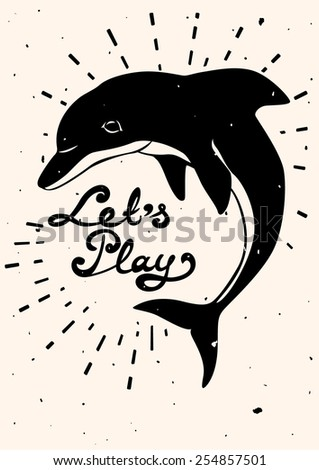 "Vintage handdrawn vector dolphin card with ""Let's play"" quote. - stock vector"
