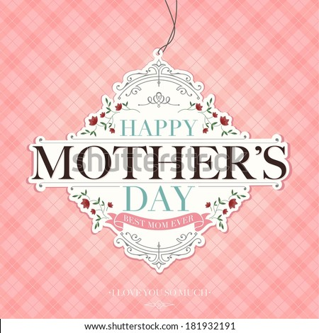 Vintage Happy Mothers Day Typographical Background - stock vector