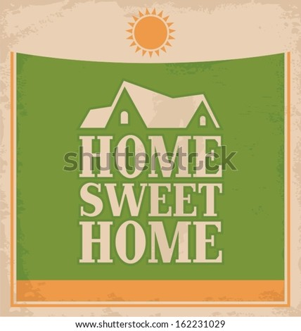 """Vintage """"Home sweet home"""" poster design on old paper texture. Retro sign template. - stock vector"""