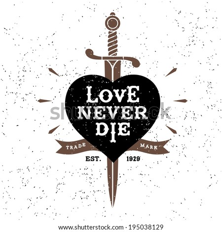 vintage label love never die ( T-Shirt Print ) - stock vector