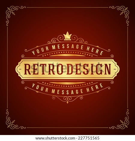 Vintage Label Template decoration ornament and frame. Retro design for Invitations, Posters, Badges, Logotypes and other design. Flourishes calligraphic.  - stock vector