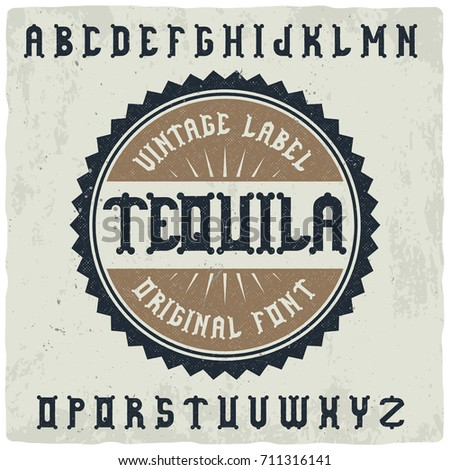 "Vintage label typeface named ""Tequila"". Good handcrafted font for any label design."