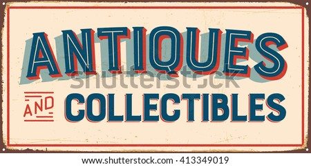 Vintage metal sign - Antiques and Collectibles - Vector EPS10. Grunge and rusty effects can be easily removed for a cleaner look. - stock vector