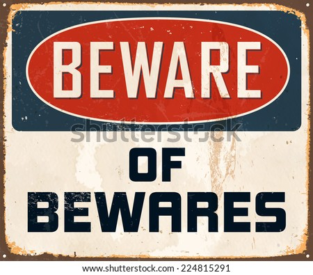 Vintage Metal Sign - Beware of Bewares - Vector EPS10. Grunge effects can be easily removed for a brand new, clean design. - stock vector