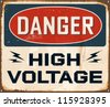 Vintage Metal Sign - Danger High Voltage - Vector EPS10. Grunge effects can be easily removed for a cleaner look. - stock photo