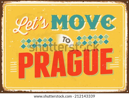 Vintage metal sign - Let's move to Prague - Vector EPS 10.  - stock vector