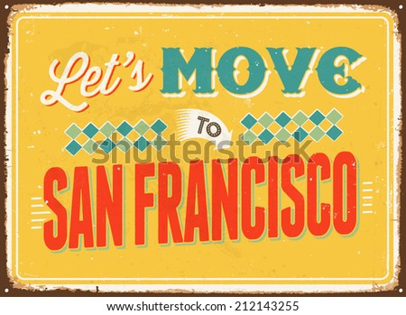 Vintage metal sign - Let's move to San Francisco - Vector EPS 10.  - stock vector