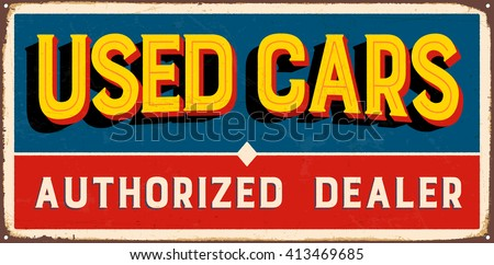 Vintage metal sign - Used Cars Authorized Dealer - Vector EPS10. Grunge and rusty effects can be easily removed for a cleaner look. - stock vector