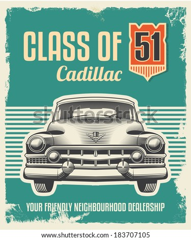 Vintage metal sign - Vector design with removable grunge texture effect -  Fifties Cadillac  - stock vector