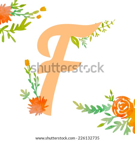 Vintage monogram F with watercolor flowers and leaves. Part of natural romantic alphabet.  - stock vector