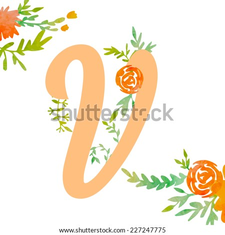 Vintage monogram V with decorative watercolor floral elements, roses and natural frame. Hand drawn vector alphabet part.  - stock vector