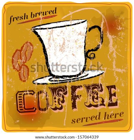 Vintage, nostalgic sign: fresh brewed coffee, vector eps 10 - stock vector