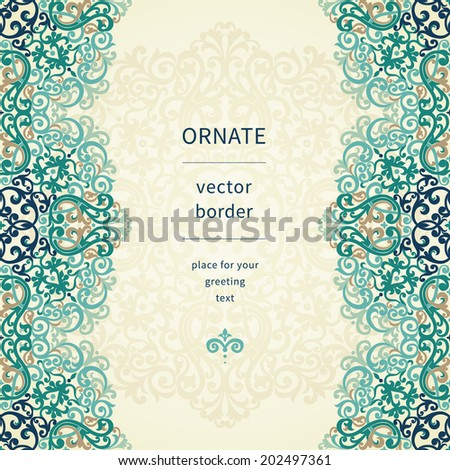 Vintage ornate border in Eastern style. Colorful Victorian floral decor. Template frame for greeting card and wedding invitation. Ornate vector frieze and place for your text.