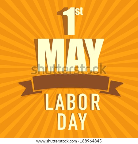 Vintage poster, banner or flyer design with stylish text 1st May Labor Day on orange background. - stock vector