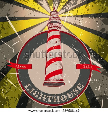 Vintage poster with lighthouse on the grunge background. Retro hand drawn vector illustration in sketch style  - stock vector