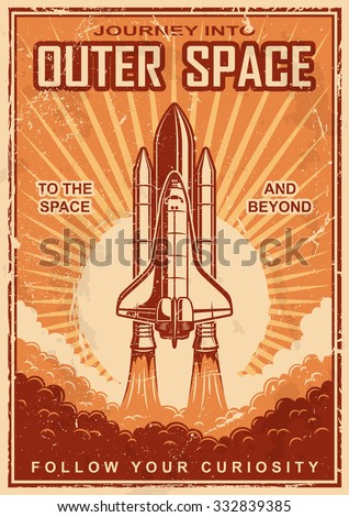 Vintage poster with shuttle launch on a grunge background. Space theme. Motivation poster. - stock vector