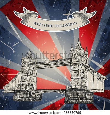 Vintage poster with Tower Bridge on the grunge background. Retro hand drawn vector illustration in sketch style ' I love London'