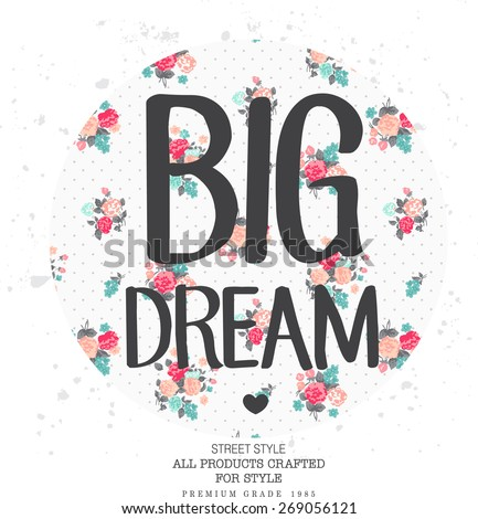 Vintage print background and slogan.For t-shirt or other uses,in vector. - stock vector