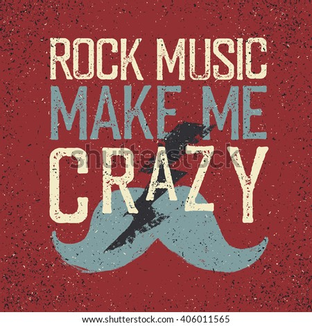 "Vintage Rock Music label with lightning and mustache. ""Rock music make me crazy"". Grunge style tee shirt print design - stock vector"