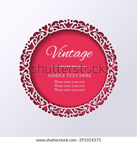 Vintage round lacy cutout ornamental frame. Paper cut design. Vector illustration EPS10 - stock vector