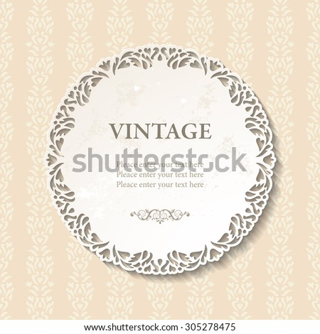 Vintage round lacy ornamental frame on a seamless floral background. Cutout doily with stained worn old paper texture. Vector illustration EPS10 - stock vector