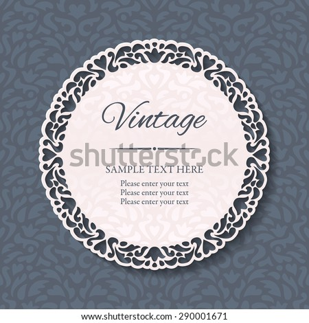 Vintage round lacy ornamental frame with cutout borders on a seamless ornamental background. Paper cut design. Vector illustration EPS10 - stock vector
