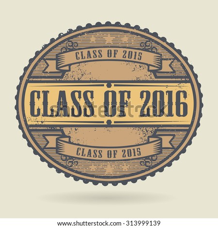 Vintage rubber stamp with the text Class of 2016 written inside, vector illustration
