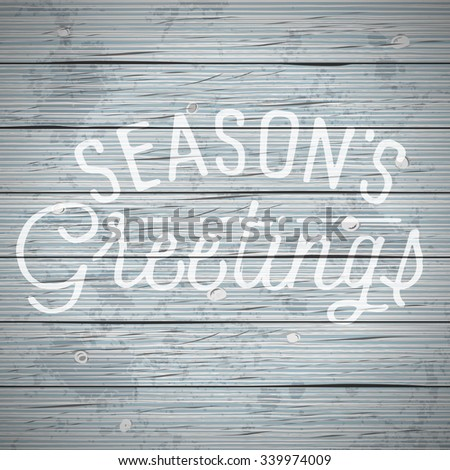 Vintage rustic wood background with slogan for Christmas and New Year holidays. Vector illustration. - stock vector