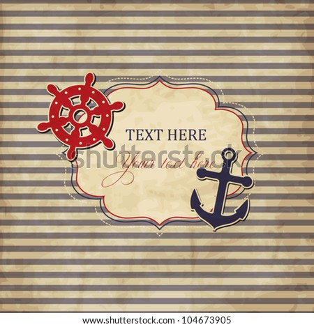 Vintage scrap nautical card with frame, anchor and wheel - stock vector