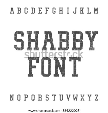 Vintage Scratched Font In Shabby Chic Style. Slab Serif Grunge Retro Typeface. Latin Alphabet. For Posters, Alcohol Drink Labels Etc. Vector. - stock vector