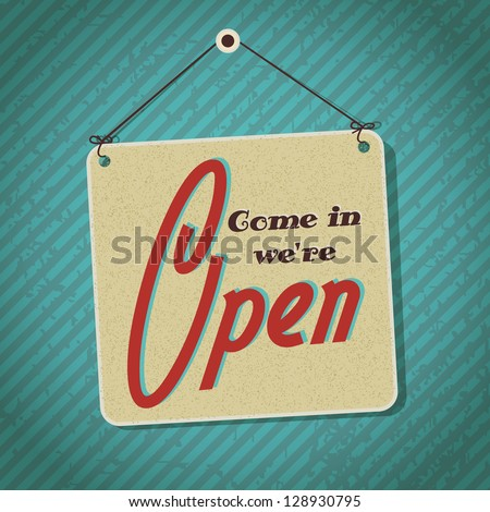 vintage sign with words come in we're open - stock vector
