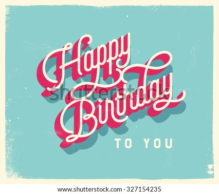Vintage Style Birthday Card - Happy Birthday to You. Vector EPS10. - stock vector