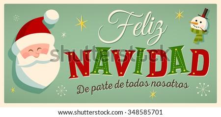 "Vintage Style Christmas Card in Spanish. ""Feliz Navidad de parte de todos nosotros"" means ""Merry Christmas From All of us"". Editable EPS10. - stock vector"