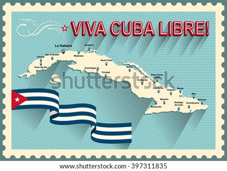 Vintage style Cuba map. Viva Cuba libre! Long live the free Cuba! Spain language. Old style poster of vacation in Cuba. Concept of travel in caribbean islands. Cuba flag. - stock vector
