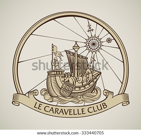 Vintage style design of a caravel on the old compass background and the curled banner on the front.. Editable vector illustration.