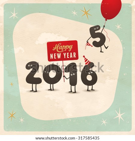 Vintage style funny greeting card - Happy New Year 2016  - Editable, grunge effects can be easily removed for a brand new, clean sign.