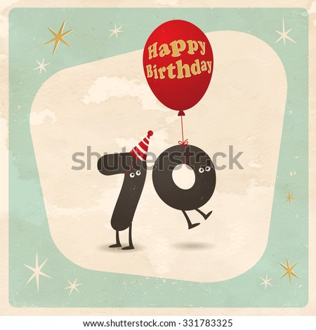 Vintage style funny 70th birthday Card  - Editable, grunge effects can be easily removed for a brand new, clean sign. - stock vector