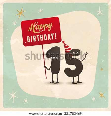 Vintage style funny 15th birthday Card  - Editable, grunge effects can be easily removed for a brand new, clean sign. - stock vector
