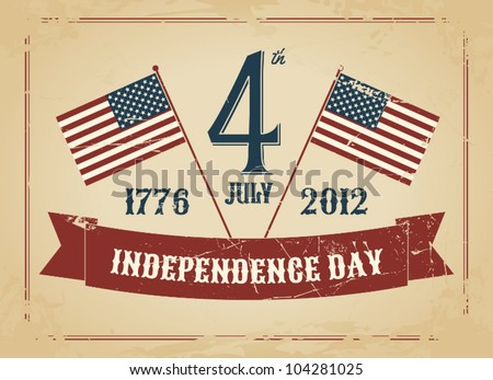 Vintage style greeting card for Independence Day. - stock vector