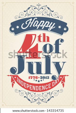 Vintage Style Independence Day poster with the wording : Happy 4th of July  1776-2013