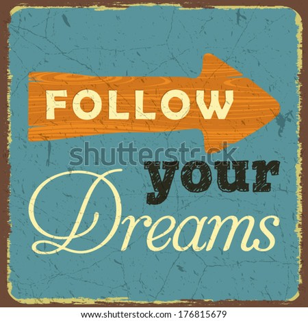 Vintage style poster, Follow Your Dreams - stock vector