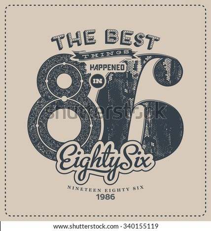 Vintage Style Printed Shirt Design - The Best things happened in 86 - stock vector