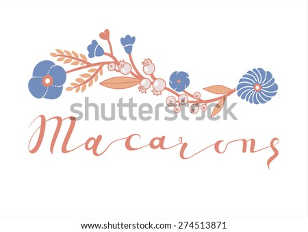 Vintage style soft colors Macarons logo. Hipster retro Macaroons calligraphy. Floral Bakery banner. - stock vector