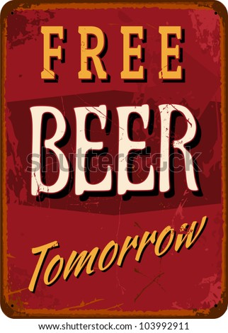 "Vintage style tin sign ""Free Beer Tomorrow"". - stock vector"