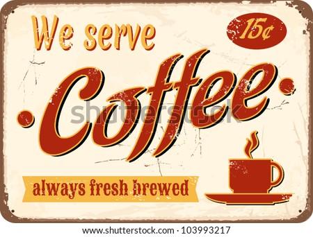 "Vintage style tin sign ""Fresh Brewed Coffee""."